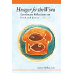 """Hunger for the Word / Lectionary Reflections on Food and Ju"
