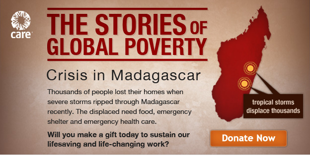 CARE -- The Stories of Global Poverty - Crisis in Madagascar -- Donate Now