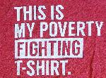 Red This is my poverty fighting shirt