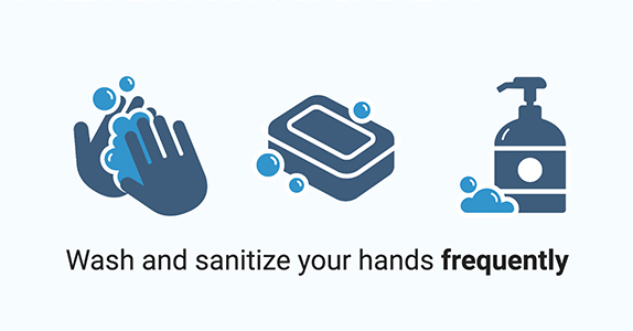 Wash and sanitize your hands frequently
