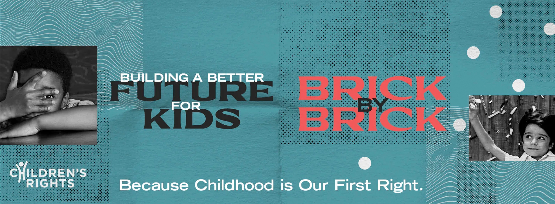Building a Better Future for Kids - Brick By Brick