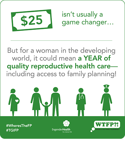 $25 isn't usually a game changer... but for a woman in the developing world, it could mean a year of quality reproductive health care -- including access to family planning!