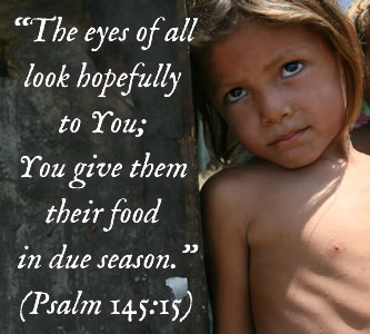 The eyes of all look hopefully to You; You give them their food in due season. (Psalm 145:15)