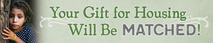 Your gift for housing will be matched