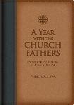Click here for more information about A Year With the Church Fathers