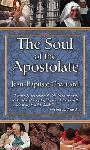 Click here for more information about The Soul of The Apostolate
