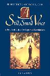 Click here for more information about A Still Small Voice  - A practical guide on reported revelations.
