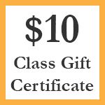 Click here for more information about $10 Class Gift Certificate