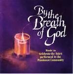 Click here for more information about By the Breath of God CD