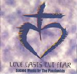 Click here for more information about Love Casts Out Fear CD