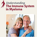 Click here for more information about Understanding the Immune System in Multiple Myeloma
