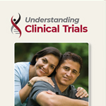 Click here for more information about Understanding Clinical Trials