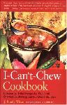 Click here for more information about TXH I Can't Chew Cookbook