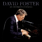 Click here for more information about An Intimate Evening with David Foster - CD
