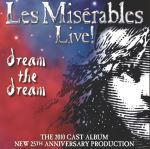 Click here for more information about Les Miserables: Dream the Dream -2CD