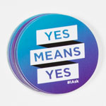 "SP-20-02 - ""Yes Means Yes"" Sticker (20 pack)"