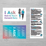 "SP-19-09 - ""I Ask How to Teach Consent Early"" Palm Card (50 pack)"