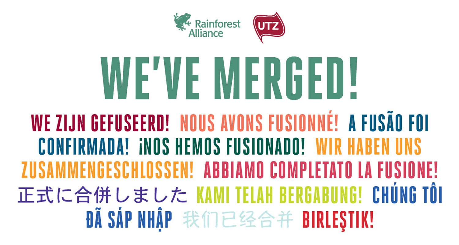 We've Merged! The Rainforest Alliance Joins Forces with Utz