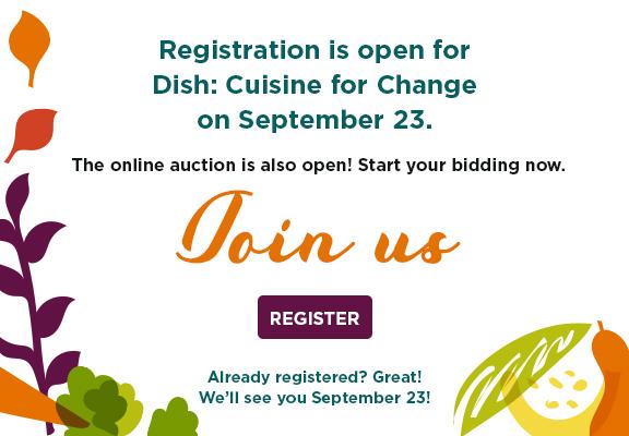 Registration is open for Dish: Cuisine for Change on September 23