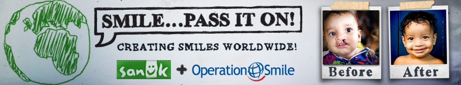 Smile... Pass it on! Creating smiles worldwide! Sanük and Operation Smile