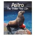 Astro The Steller Sea Lion Book