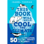 Click here for more information about This Book Will (Help) Cool the Climate