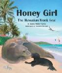 Click here for more information about Honey Girl: The Hawaiian Monk Seal