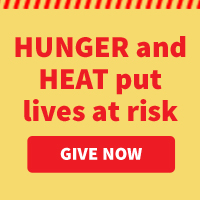HUNGER and HEAT put lives at risk
