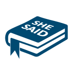 Click here for more information about SHE SAID Book (Hardcover)